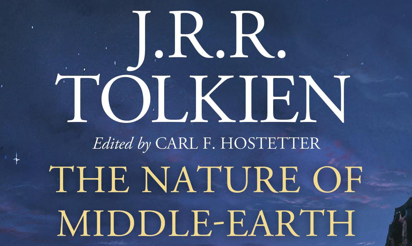 The Nature of Middle-Earth   Coletânea de textos de J.R.R. Tolkien sobre a  Terra Média é anunciada para 2021 - Cinesia Geek